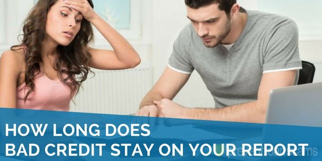 how long does bad credit stay on your credit report