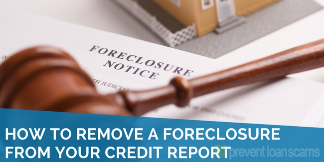 How to Remove a Foreclosure From Your Credit Report