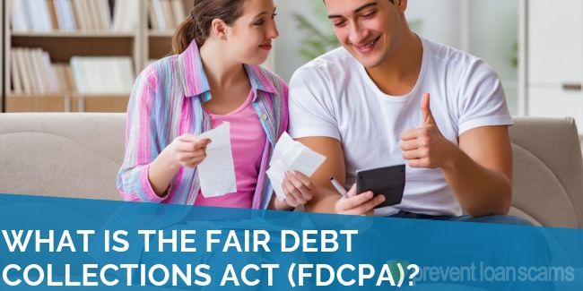 What is the Fair Debt Collections Act (FDCPA)