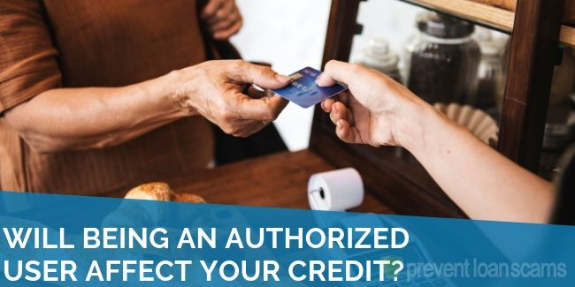 Will Being an Authorized User Affect Your Credit