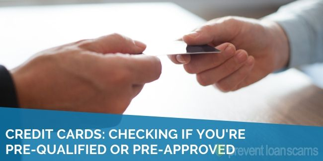Credit Cards Checking if You're Pre-Qualified or Pre-Approved